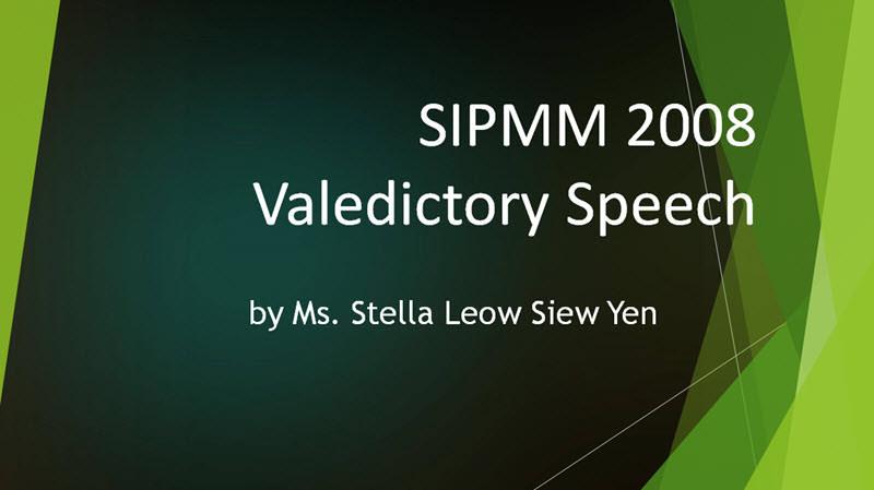 SIPMM Valedictory Speech - Ms Stella Leow Siew Yen